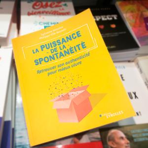 Livre la puissance de la spontanéité, Eyrolles 2019 de Sylvaine Messica et Philippe-Elie Kassabi, dans toutes les librairies et sur Amazon